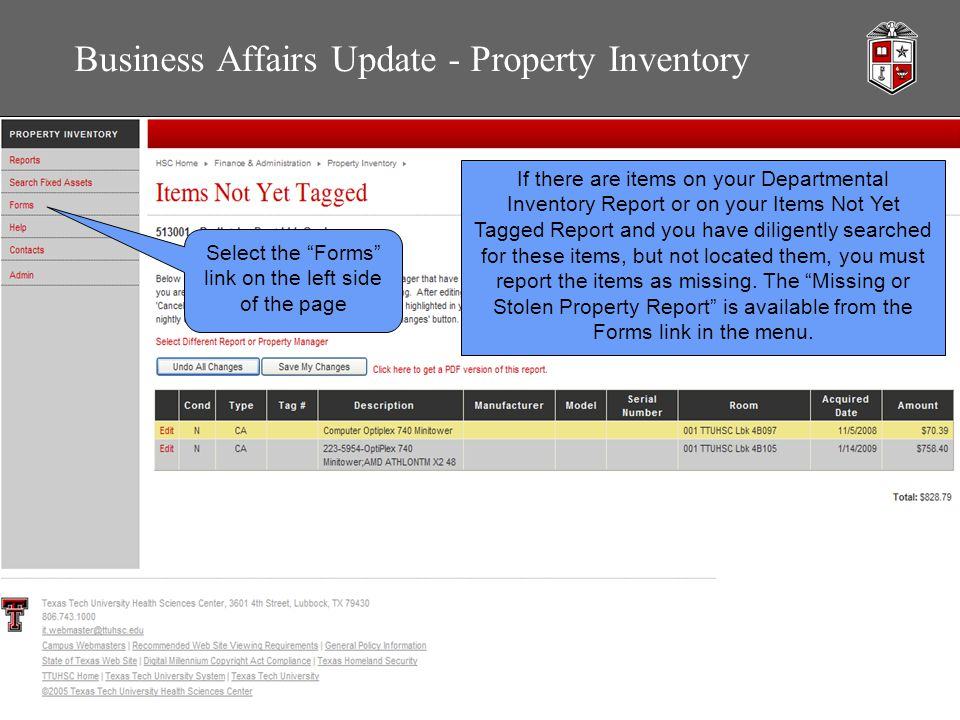 Business Affairs Update - Property Inventory Select the Forms link on the left side of the page If there are items on your Departmental Inventory Report or on your Items Not Yet Tagged Report and you have diligently searched for these items, but not located them, you must report the items as missing.