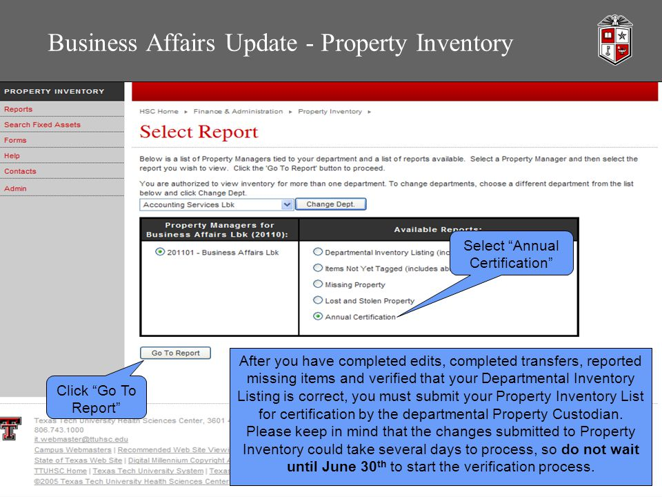 Business Affairs Update - Property Inventory After you have completed edits, completed transfers, reported missing items and verified that your Departmental Inventory Listing is correct, you must submit your Property Inventory List for certification by the departmental Property Custodian.