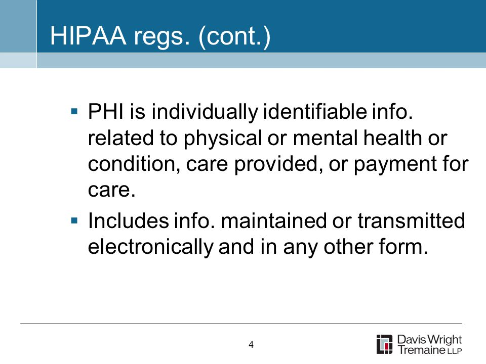4 HIPAA regs. (cont.)  PHI is individually identifiable info.