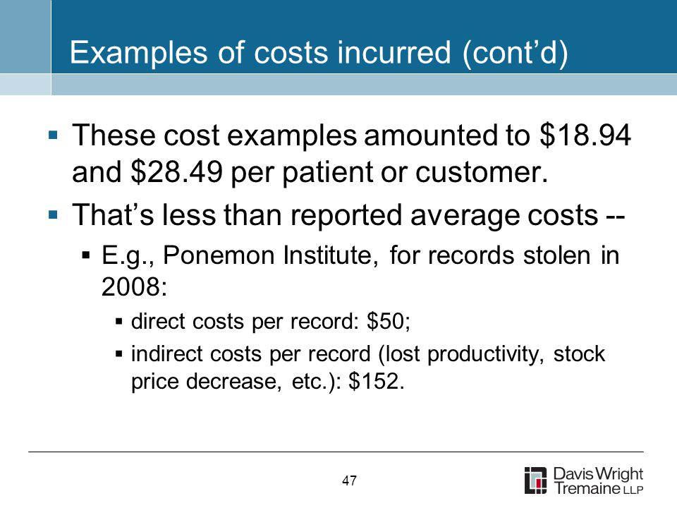 47 Examples of costs incurred (cont'd)  These cost examples amounted to $18.94 and $28.49 per patient or customer.