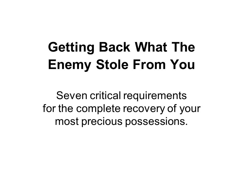 Requirement #1 What was stolen from you must have legally belonged to you.
