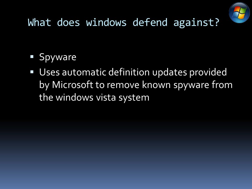 What does windows defend against.