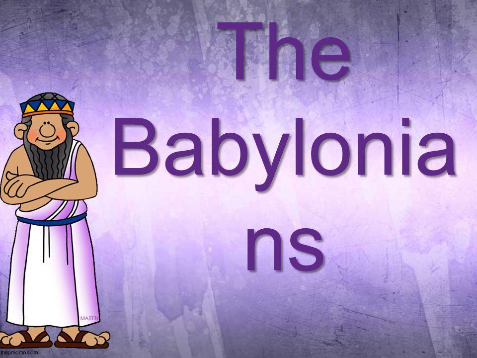 The Babylonia ns