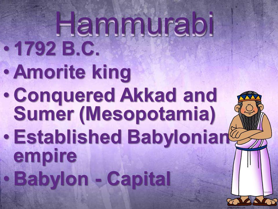 Hammurabi 1792 B.C.1792 B.C.