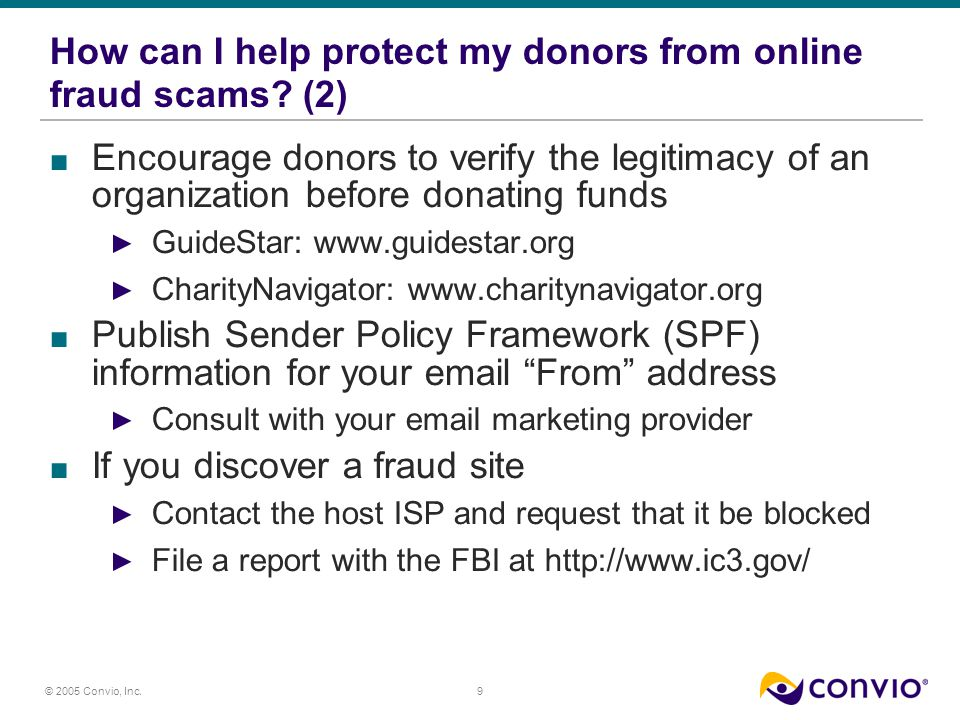 9 © 2005 Convio, Inc. How can I help protect my donors from online fraud scams.