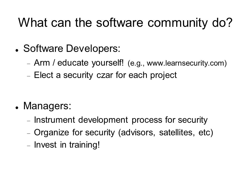 What can the software community do. Software Developers:  Arm / educate yourself.