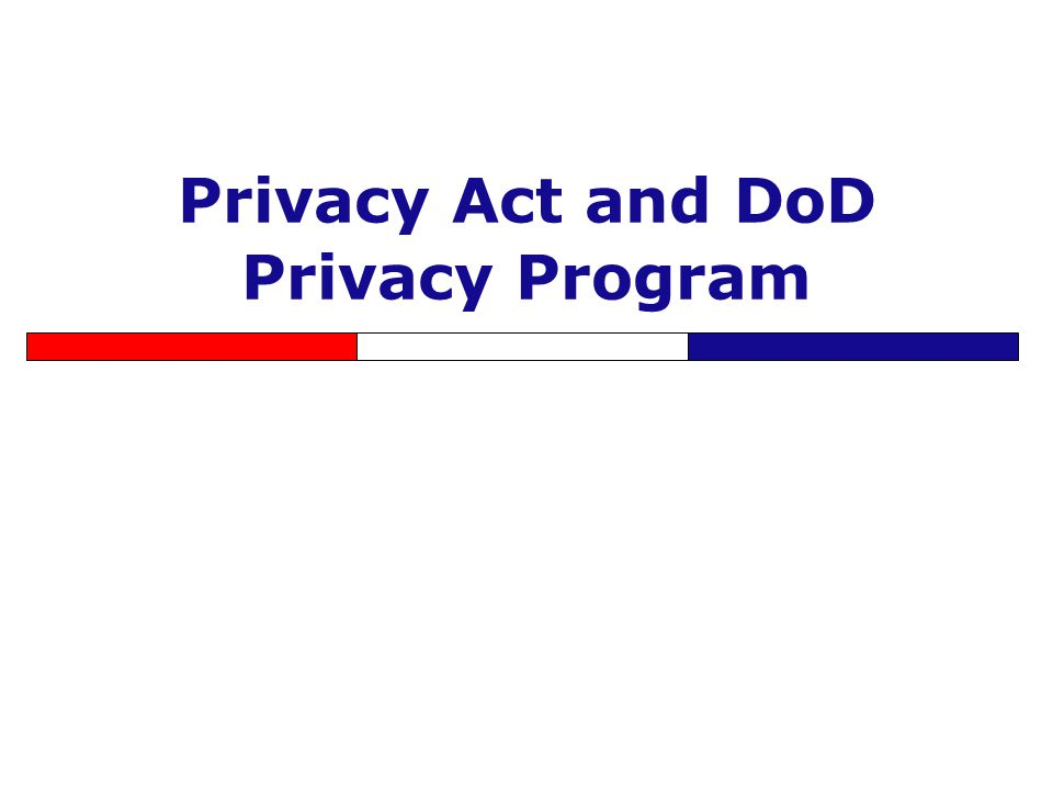 Privacy Act and DoD Privacy Program