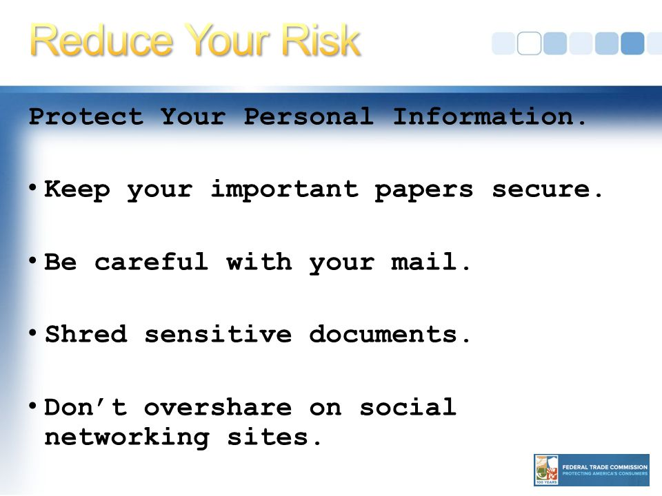 Protect Your Personal Information. Keep your important papers secure.