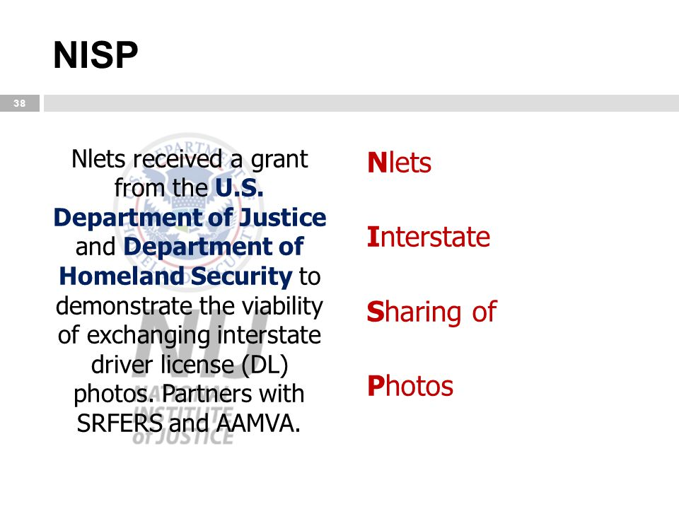 NISP Nlets received a grant from the U.S. Department of Justice and Department of Homeland Security to demonstrate the viability of exchanging interst