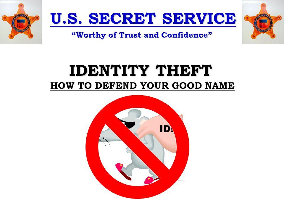 U.S.SECRET SERVICE Worthy of Trust and Confidence AGENDA 1.