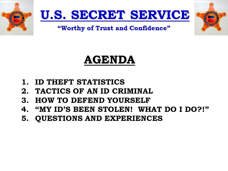 U.S. SECRET SERVICE Worthy of Trust and Confidence TACTICS OF AN ID CRIMINAL IDs