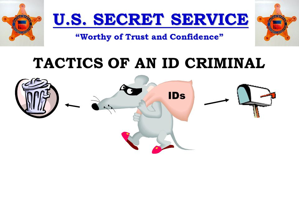 U.S. SECRET SERVICE Worthy of Trust and Confidence MAIL THEFT