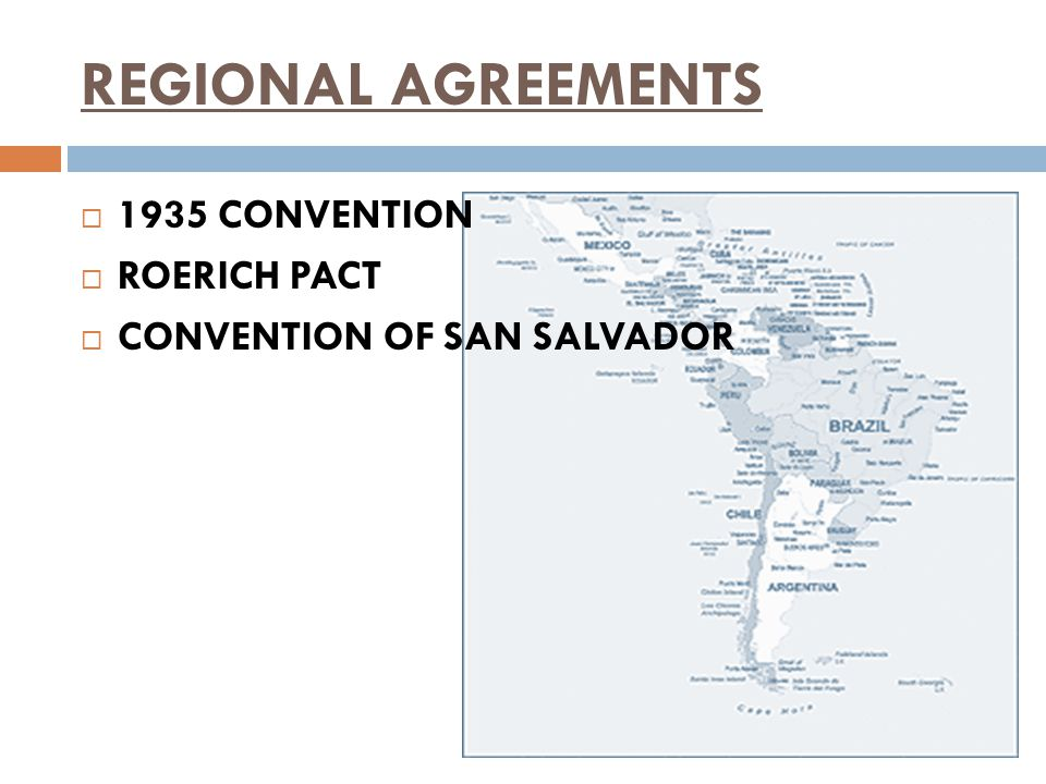 REGIONAL AGREEMENTS  1935 CONVENTION  ROERICH PACT  CONVENTION OF SAN SALVADOR