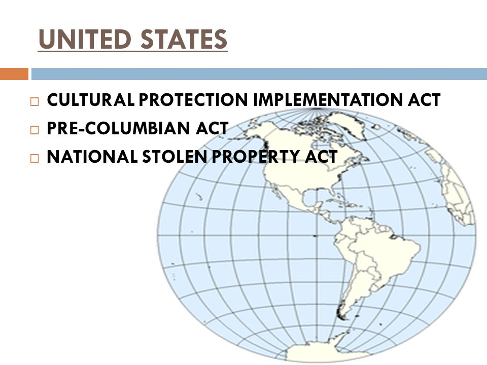 UNITED STATES  CULTURAL PROTECTION IMPLEMENTATION ACT  PRE-COLUMBIAN ACT  NATIONAL STOLEN PROPERTY ACT