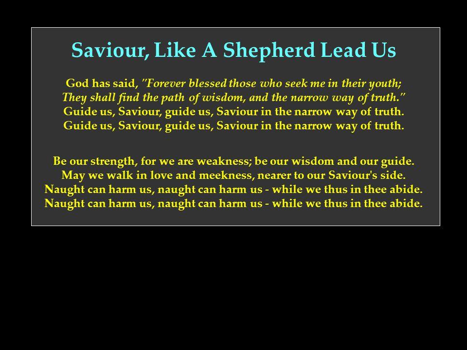 Saviour, Like A Shepherd Lead Us God has said,