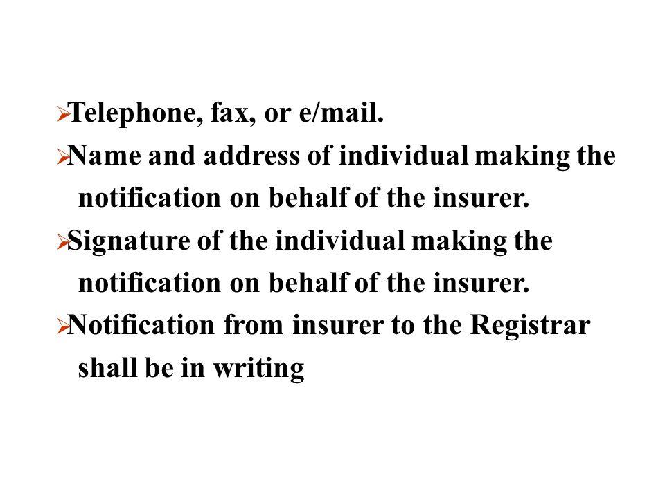  Name of the insurer.  Registrant Identification Number (RIN) of the insurer.  Address of the insurer.  Insurance claim number.  Name of insured.