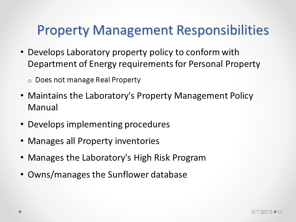 Property Management Responsibilities Develops Laboratory property policy to conform with Department of Energy requirements for Personal Property o Doe