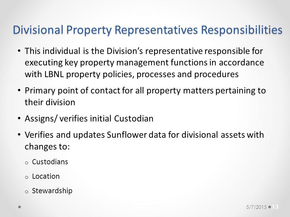 Divisional Property Representatives Responsibilities This individual is the Division's representative responsible for executing key property managemen