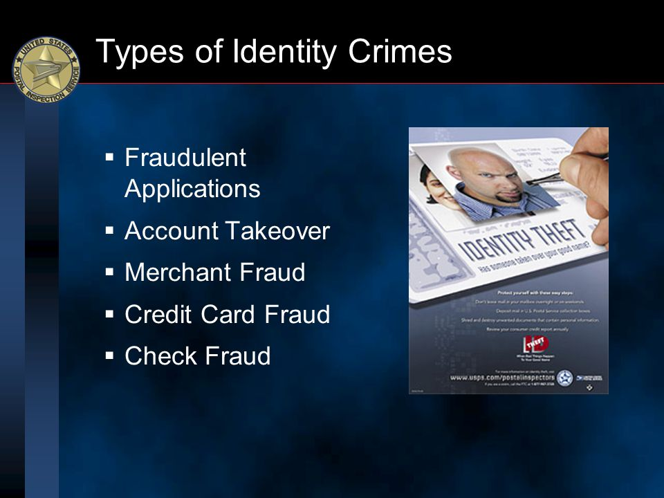 Types of Identity Crimes  Fraudulent Applications  Account Takeover  Merchant Fraud  Credit Card Fraud  Check Fraud