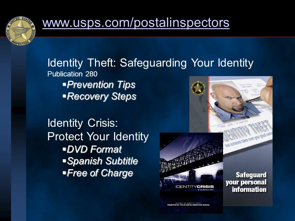 www.usps.com/postalinspectors Identity Theft: Safeguarding Your Identity Publication 280  Prevention Tips  Recovery Steps Identity Crisis: Protect Y