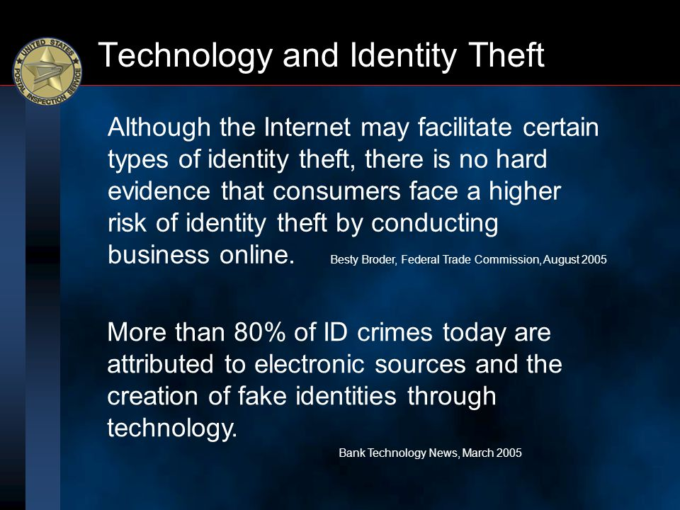 Technology and Identity Theft More than 80% of ID crimes today are attributed to electronic sources and the creation of fake identities through technology.