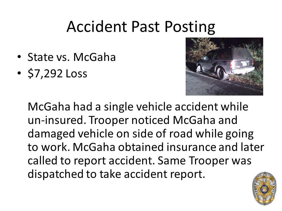 State vs. McGaha $7,292 Loss McGaha had a single vehicle accident while un-insured.