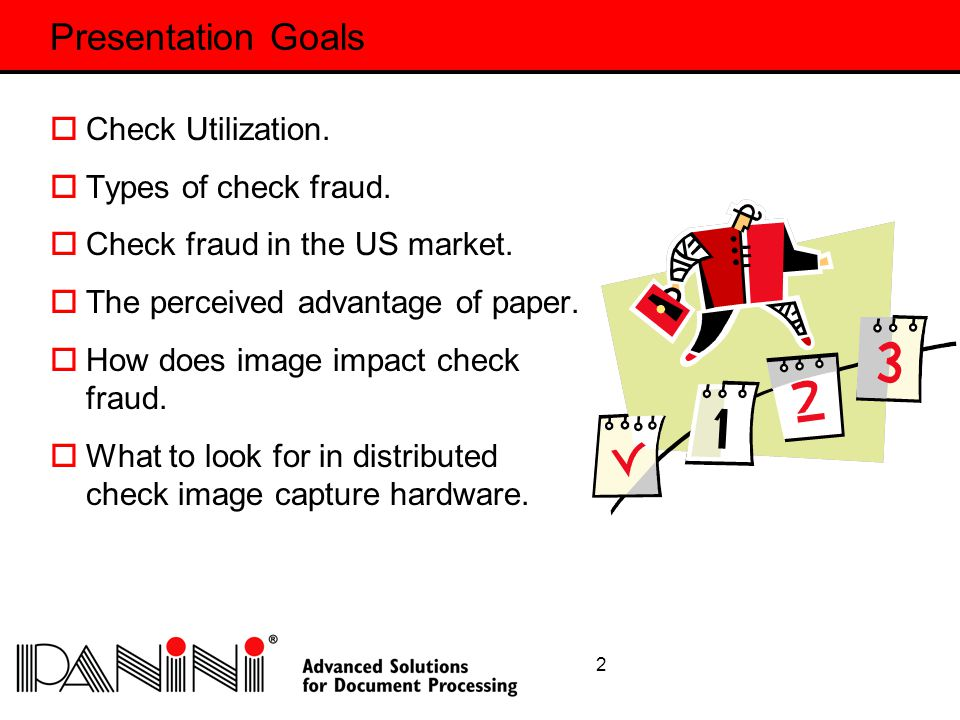 13 On-Us Check Fraud  Use of legitimate checks that are stolen and then cashed.