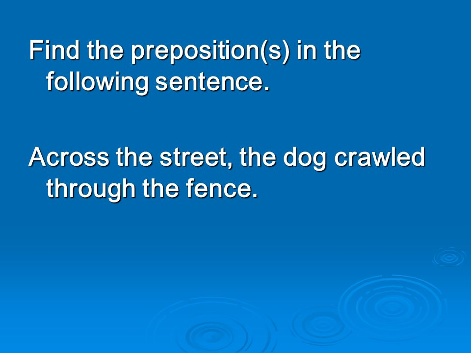 Find the preposition(s) in the following sentence.