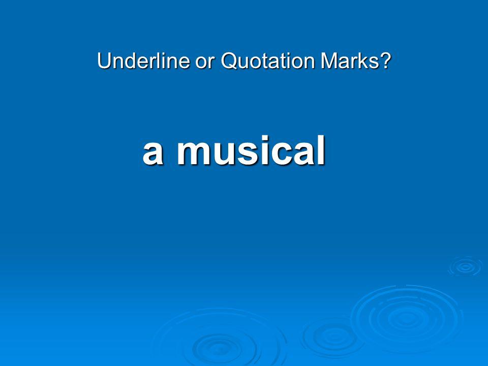 a musical:underline