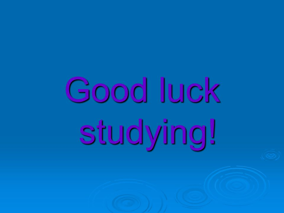 Good luck studying!