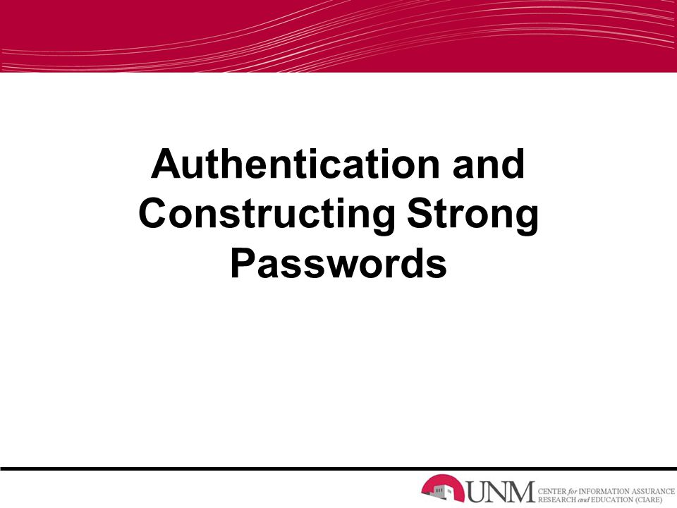 Authentication and Constructing Strong Passwords