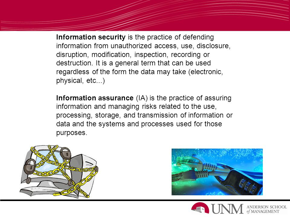 Information security is the practice of defending information from unauthorized access, use, disclosure, disruption, modification, inspection, recordi