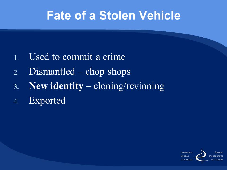 Fate of a Stolen Vehicle 1. Used to commit a crime 2.