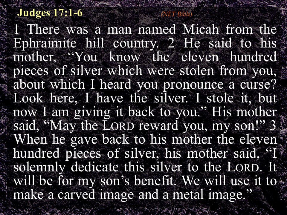 1 There was a man named Micah from the Ephraimite hill country.