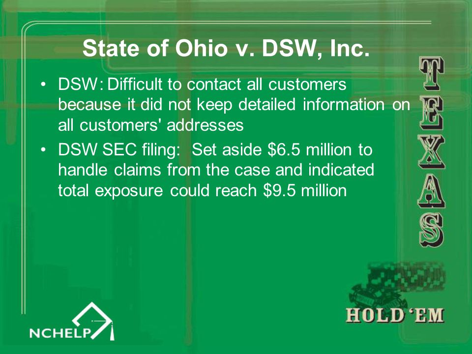 State of Ohio v. DSW, Inc. DSW: Difficult to contact all customers because it did not keep detailed information on all customers' addresses DSW SEC fi