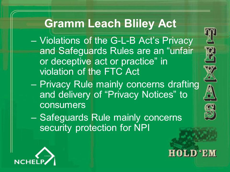 "Gramm Leach Bliley Act –Violations of the G-L-B Act's Privacy and Safeguards Rules are an ""unfair or deceptive act or practice"" in violation of the FT"