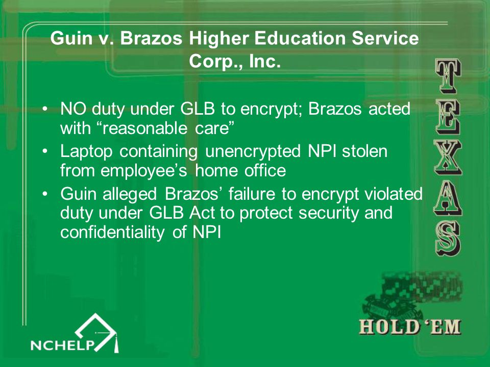 "Guin v. Brazos Higher Education Service Corp., Inc. NO duty under GLB to encrypt; Brazos acted with ""reasonable care"" Laptop containing unencrypted NP"