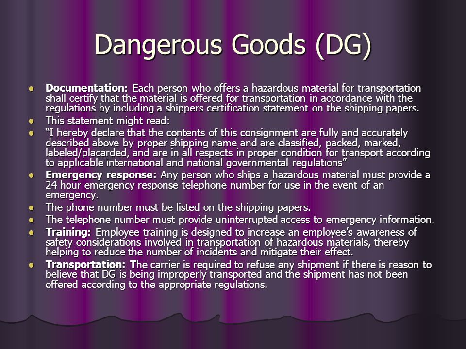 Dangerous Goods (DG) Documentation: Each person who offers a hazardous material for transportation shall certify that the material is offered for tran