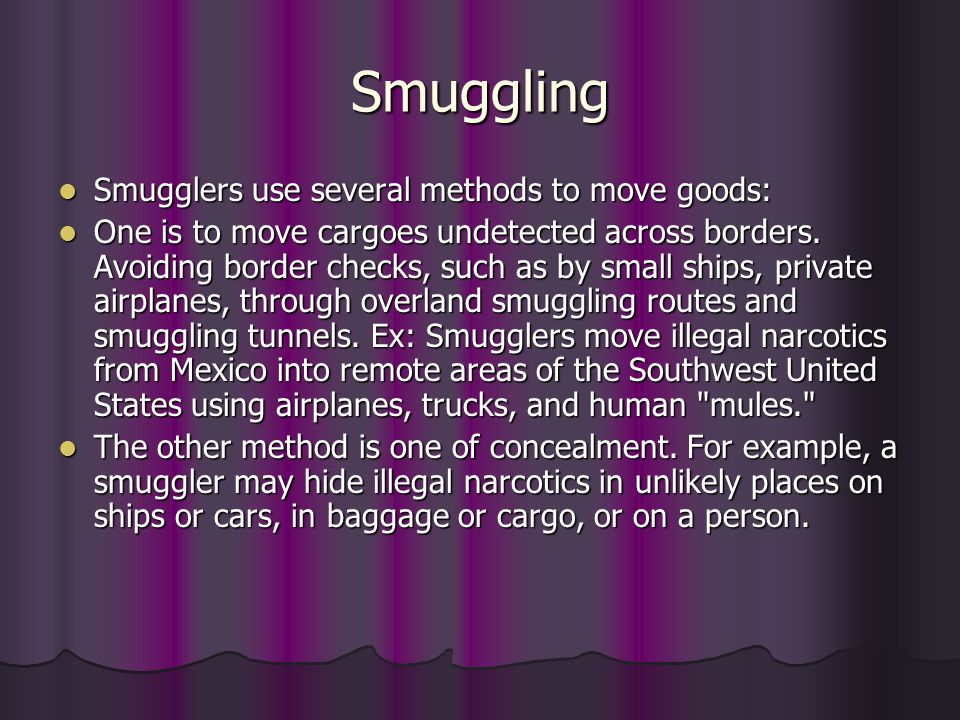Smuggling Documentation plays a key role in smuggling.