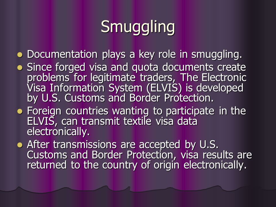 Smuggling Documentation plays a key role in smuggling. Documentation plays a key role in smuggling. Since forged visa and quota documents create probl