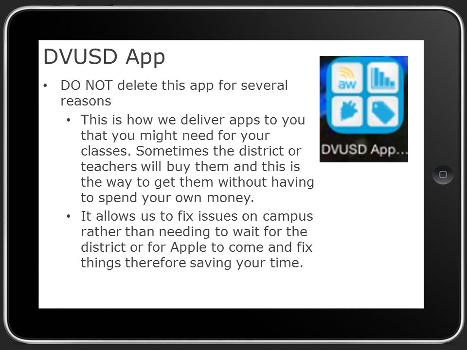 DVUSD App DO NOT delete this app for several reasons This is how we deliver apps to you that you might need for your classes.