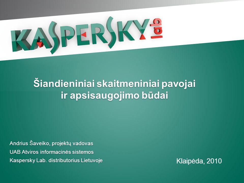 Andrius Šaveiko, projektų vadovas UAB Atviros informacinės sistemos Kaspersky Lab. distributorius Lietuvoje Andrius Šaveiko, projektų vadovas UAB Atvi
