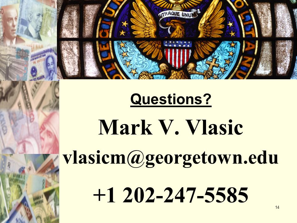 14 Questions Mark V. Vlasic vlasicm@georgetown.edu +1 202-247-5585