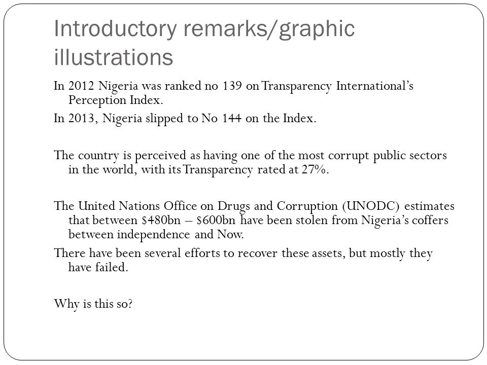 Introductory remarks/graphic illustrations In 2012 Nigeria was ranked no 139 on Transparency International's Perception Index.