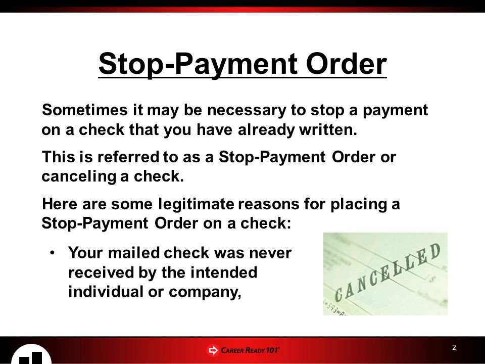 2 Stop-Payment Order Sometimes it may be necessary to stop a payment on a check that you have already written.