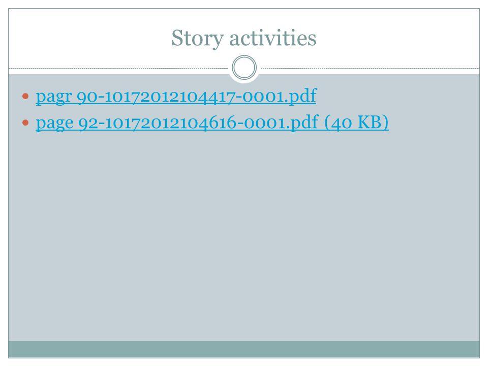 Story activities pagr 90-10172012104417-0001.pdf  pagr 90-10172012104417-0001.pdf page 92-10172012104616-0001.pdf  (40 KB  )  page 92-10172012104616-0001.pdf  (40 KB  )
