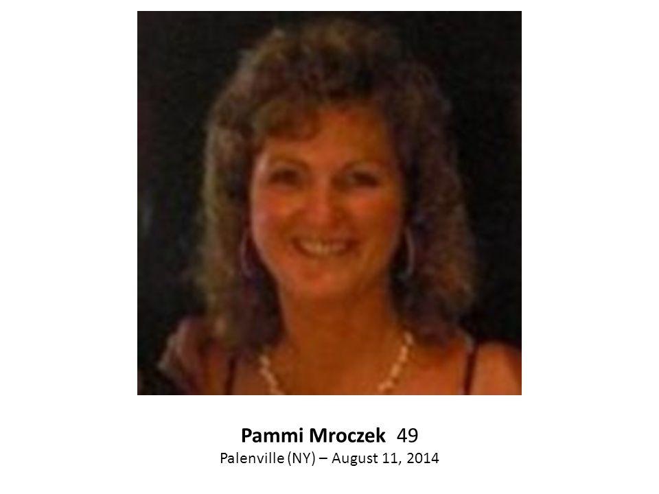 Pammi Mroczek 49 Palenville (NY) – August 11, 2014