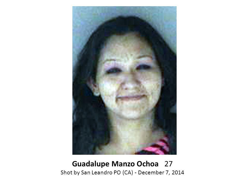 Guadalupe Manzo Ochoa 27 Shot by San Leandro PO (CA) - December 7, 2014