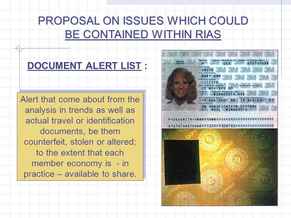 Alert that come about from the analysis in trends as well as actual travel or identification documents, be them counterfeit, stolen or altered; to the extent that each member economy is - in practice – available to share.