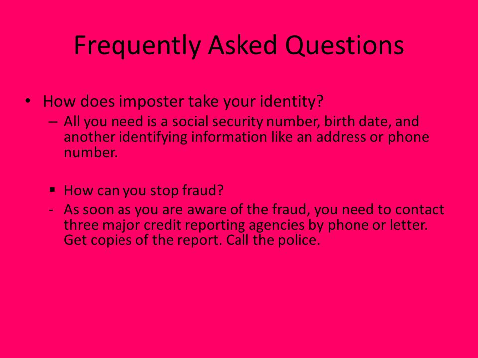 Frequently Asked Questions How does imposter take your identity.